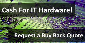 Cash for IT Hardware , Request a BuyBack Quote